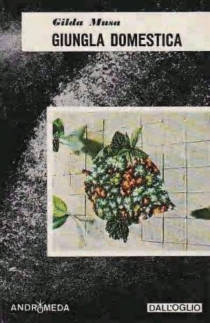 Giungla domestica, di Gilda Musa