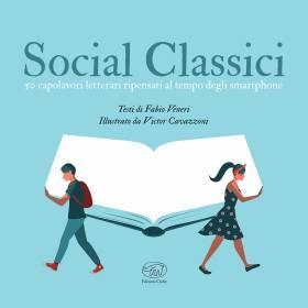 Social classici. 50 capolavori letterari ripensati al tempo degli smartphone, di Fabio veneri e Victor Cavazzoni