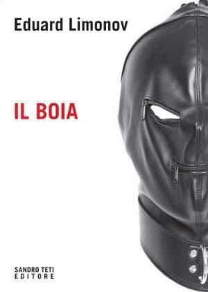 Il Boia, ovvero cinquanta sfumature di Limonov