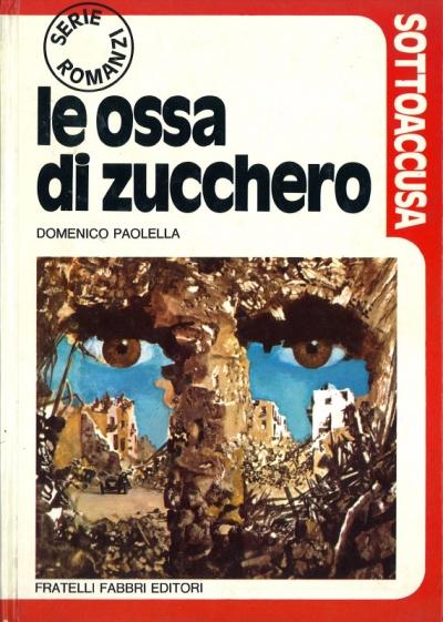 Le ossa di zucchero, di Domenico Paolella